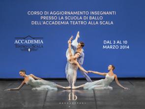 Corso di aggiornamento insegnanti alla Scuola di ballo dell'Accademia Teatro alla Scala dal 10 al 13 marzo 2014