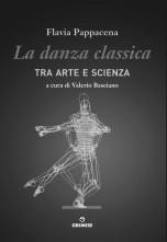La danza classica tra arte e scienza, un nuovo testo di Flavia Pappacena