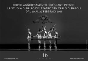 Corso aggiornamento insegnanti alla Scuola di ballo del Teatro San Carlo di Napoli da venerdì 20 febbraio a domenica 22 febbraio 2015