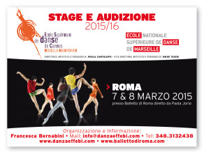 Stage e Audizione a Roma per l'ammissione all'Ecole Supérieure de Danse de Cannes Rosella Hightower e all'Ecole Nationale Supérieure de Danse de Marseille. Il 7 e 8  marzo 2015