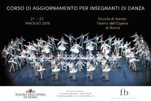 Corso di aggiornamento insegnanti presso la Scuola di danza del Teatro dell'Opera di Roma da giovedì 21 a sabato 23 maggio 2015