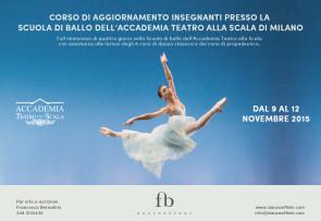 Corso di aggiornamento insegnanti presso la Scuola di ballo dell'Accademia Teatro alla Scala dal 9 al 12 novembre 2015