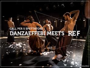 Danzaeffebi meets REf16. Call per 5 spettatori.