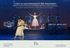 Corso di aggiornamento insegnanti presso la Scuola di ballo dell'Accademia Teatro alla Scala dal 6 al 9 marzo 2017