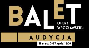 Audizione per ballerini solisti e per corpo di ballo Wroclaw Opera Ballet (Polonia)