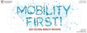 ASEF Mobility First. Fondo della Europe Asia Foundation per promuovere la mobilità di giovani artisti e operatori culturali.