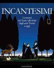 Incantesimi. I costumi del Teatro alla Scala dagli anni Trenta a oggi. Nel Palazzo Reale di Milano una mostra curata da Vittoria Crespi Morbio