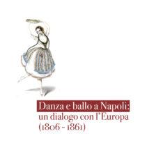 Danza e ballo a Napoli: un dialogo con l'Europa (1806-1861)