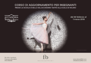Scuola di ballo Accademia Teatro alla Scala. Corso aggiornamento insegnanti dal 26 febbraio al 1 marzo 2018