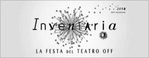 Bando INVENTARIA 2018, festival teatrale a cura della compagnia DoveComeQuando. Open Call.