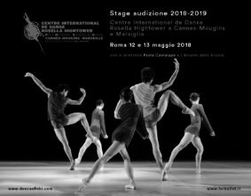 Stage audizione a Roma per l'ammissione al Centre International de Danse Rosella Hightower a Cannes-Mougins e a Marsiglia per l'anno 2018-2019