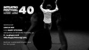 Uno di noi. Workshop gratuito con Gary Stevens nell'ambito di Inteatro Festival 40. Open Call.