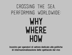Crossing the sea, performing worldwide: Why, Where, How. A Polverigi un incontro sulle politiche di internazionalizzazione dello spettacolo dal vivo