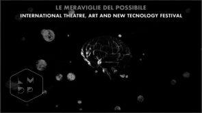 Kyber Teatro. Festival internazionale di teatro, arti e nuove tecnologie Le meraviglie del Possibile. Open call