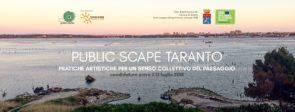 Public Scape Taranto. Pratiche artistiche per un senso collettivo del paesaggio. Open call per interventi site specific