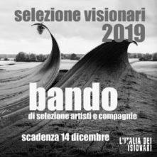 L'Italia dei Visionari 2019. Call per artisti e compagnie professionali emergenti e indipendenti di teatro contemporaneo, danza e performing art.