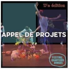 The Quartiers Danses Festival. Call for Projects (Canada)