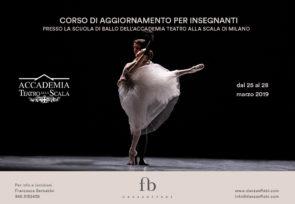 Scuola di ballo dell'Accademia Teatro alla Scala. Corso di aggiornamento insegnanti dal 25 al 28 marzo 2019.