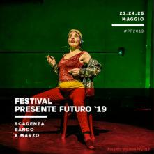 Presente Futuro 2019. Young contemporary performing arts festival & prize. Open Call del Teatro Libero di Palermo