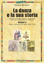 La danza e la sua storia - Danza e balletto nei secoli XVIII e XIX di Valeria Morselli. AperiLetterario in Danza ad Ostia