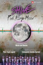 SHINE Pink Floyd Moon di Micha van Hoecke con la Compagnia Daniele Cipriani e con la musica live dei Pink Floyd Legend. Anteprima a Jesi, debutto al Ravenna Festival, tournée estiva.