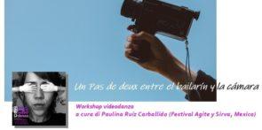 Un passo a due tra ballerino e telecamera. Workshop di videodanza con Paulina Ruiz Carballido