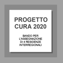 Progetto Cura. Bando per l'assegnazione di 4 residenze interregionali 2020