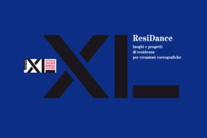 Le danza delle residenze, racconti e visioni dai percorsi di residenza dei coreografi selezionati per il progetto Residance XL 2019