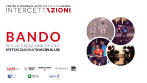 Centro di Residenza Artistica IntercettAzioni. Open call per compagnie di teatro, danza e circo italiane per la creazione di uno spettacolo multidisciplinare