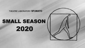 Small Season Festival. Bando per il Theatre Laboratory Sfumato (Bulgaria)