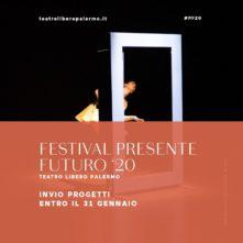 Bando del Teatro Libero di Palermo per il Festival internazionale Presente Futuro 2020