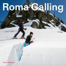 Roma calling. Programma di residenze all'Istituto Svizzero di Roma. Bando di concorso 2020/2021 per artisti e ricercatori