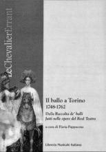 Il ballo a Torino 1748-1762. Dalla Raccolta de' balli fatti nelle opere del Real Teatro, a cura di Flavia Pappacena