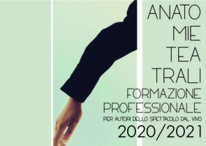 Anatomie Teatrali 2020 - 2021. Corso di formazione professionale per la creazione teatrale multisciplinare